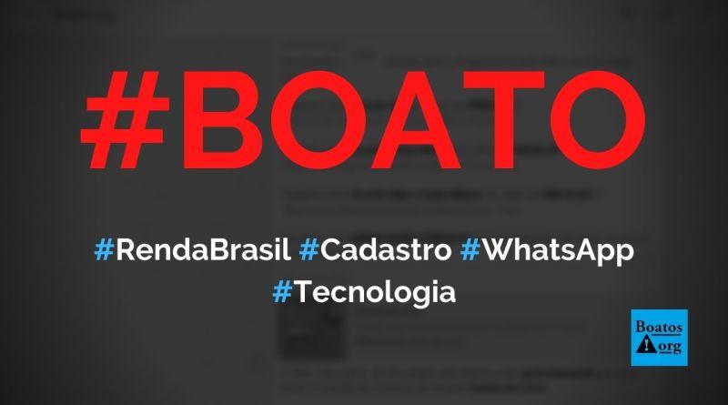Cadastro para o Renda Brasil, Auxílio Gás, Mesa Brasil e Conta Pra Mim é aberto pelo governo no WhatsApp, diz boato (Foto: Reprodução/Facebook)