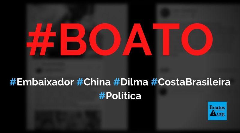 Embaixador da China disse que Dilma cedeu costa brasileira para pesca chinesa por 25 anos, diz boato (Foto: Reprodução/Facebook)