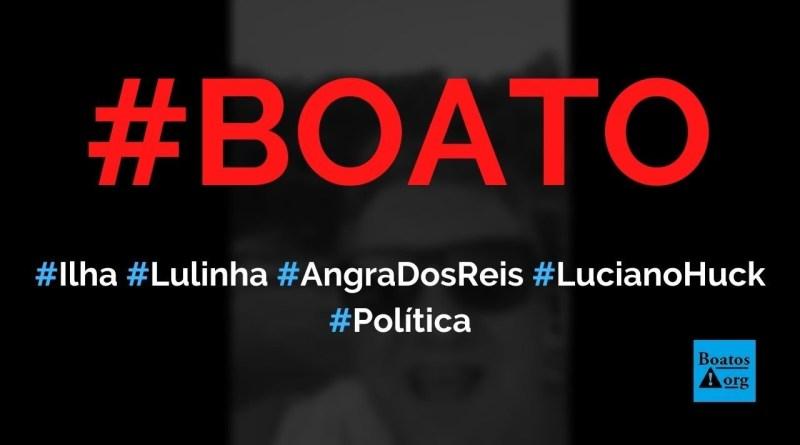 Filho de Lula comprou ilha em Angra dos Reis (RJ) de Luciano Huck por R$ 500 milhões, diz boato (Foto: Reprodução/Facebook)