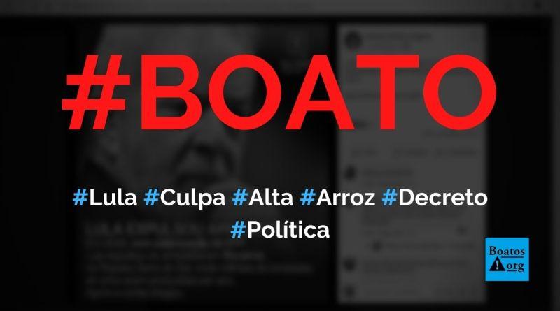 Arroz subiu em 2020 porque Lula assinou demarcação da Raposa Serra do Sol em 2008, diz boato (Foto: Reprodução/Facebook)