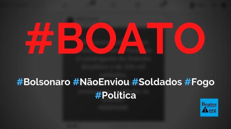Bolsonaro não mandou nenhum soldado do Exército para combater fogo no Pantanal, diz boato (Foto: Reprodução/Facebook)