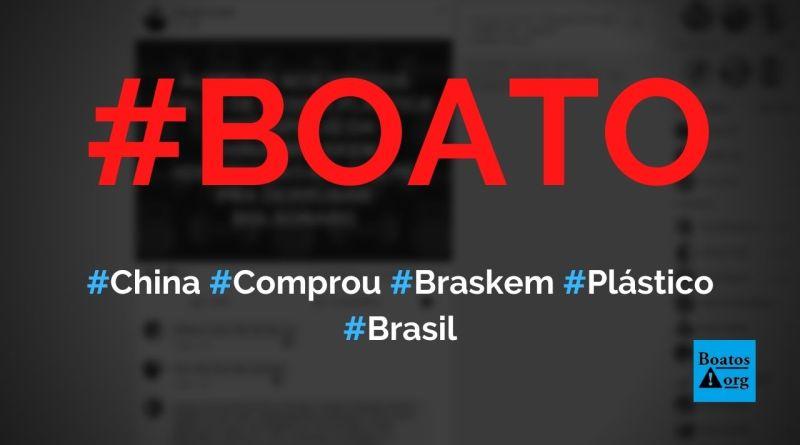 China acabou com estoque de plástico do Brasil e comprou a Braskem, diz boato (Foto: Reprodução/Facebook)