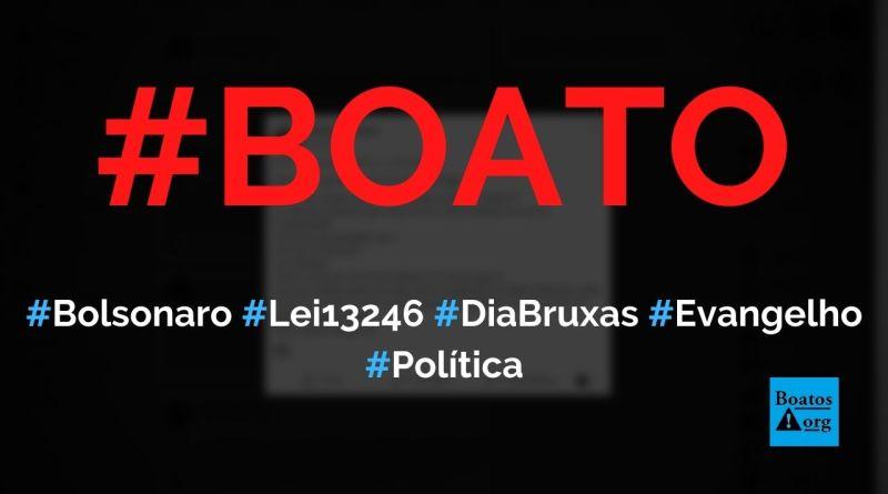 Lei 13.246 foi criada por Bolsonaro e acaba com o Dia das Bruxas no Brasil, diz boato (Foto: Reprodução/Facebook)