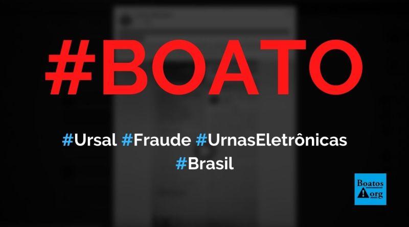 Ursal prepara fraude nas urnas eletrônicas nas eleições de 2020, diz boato (Foto: Reprodução/Facebook)