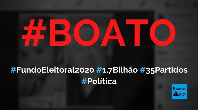 Fundo eleitoral de 2020 é de R$ 1.716.209.431,00 e será repartido entre 35 partidos, diz boato (Foto: Reprodução/Facebook)