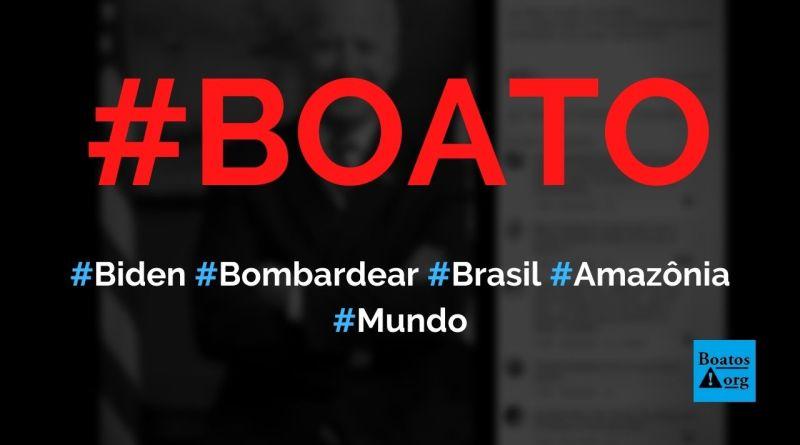 Biden ameaçou bombardear Brasil se país não cuidar da Amazônia, diz boato (Foto: Reprodução/Facebook)