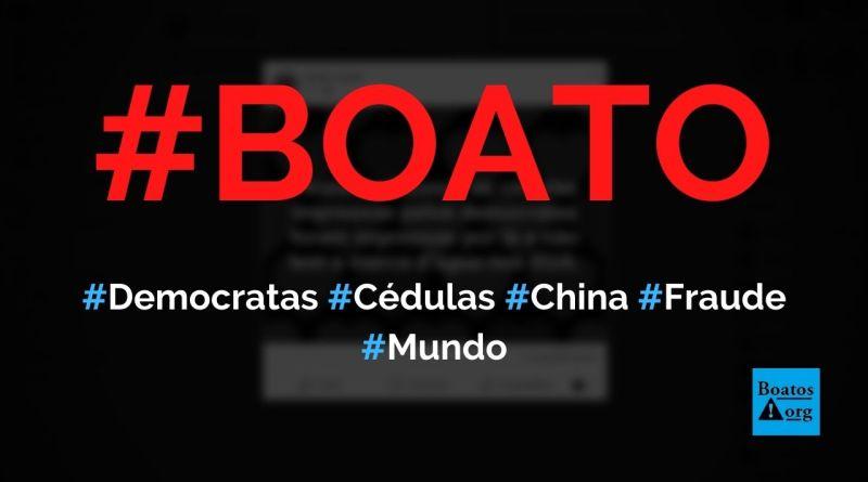 Democratas fizeram cédulas falsas na China para fraudar eleições nos EUA, diz boato (Foto: Reprodução/Facebook)