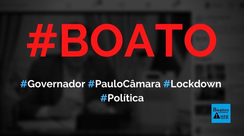 Governador Paulo Câmara anunciou lockdown em Pernambuco, diz boato (Foto: Reprodução/Facebook)