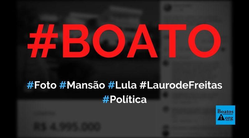 Nova casa de Lula em Lauro de Freitas (BA) custa R$ 5 milhões, mostra foto, diz boato (Foto: Reprodução/Facebook)