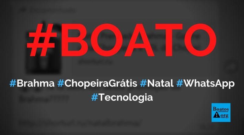 Brahma dá chopeira grátis na promoção Natal Premiado, diz boato (Foto: Reprodução/WhatsApp)