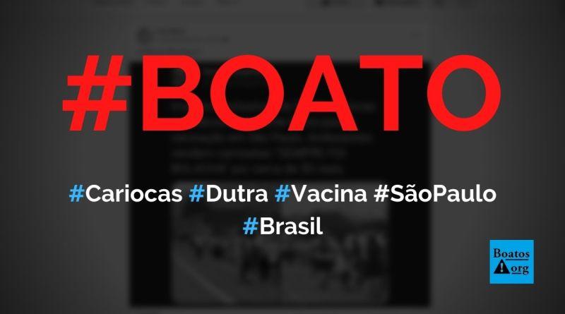 Cariocas fazem romaria na Presidente Dutra para se vacinar em São Paulo, diz boato (Foto: Reprodução/Facebook)