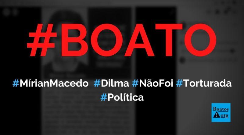 Mírian Macedo dividiu cela com Dilma Rousseff e diz que nunca foram torturadas, diz boato (Foto: Reprodução/Facebook)