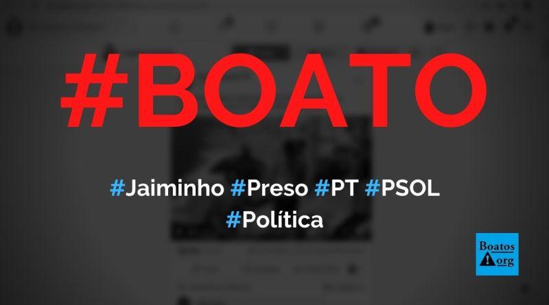 Vereador Jaiminho do PT, apoiado pelo PSOL, foi preso com armas e munições, diz boato (Foto: Reprodução/Facebook)
