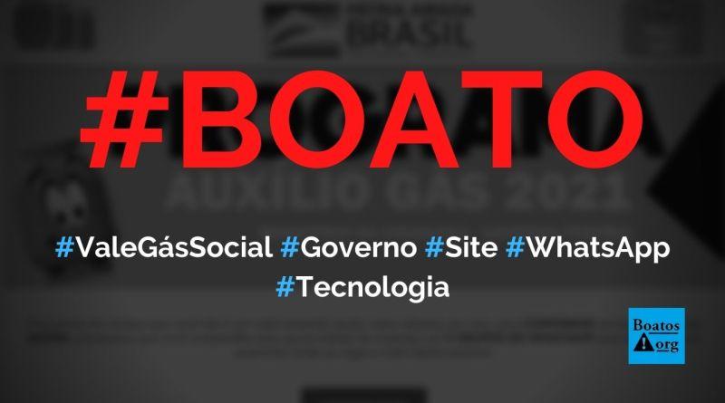 Governo libera Vale Gás Social de R$ 110mês em site no WhatsApp, diz boato (Foto: Reprodução/Internet)