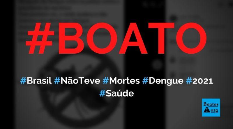 Brasil não teve nenhuma morte por dengue registrada em 2021, diz boato (Foto: Reprodução/Facebook)