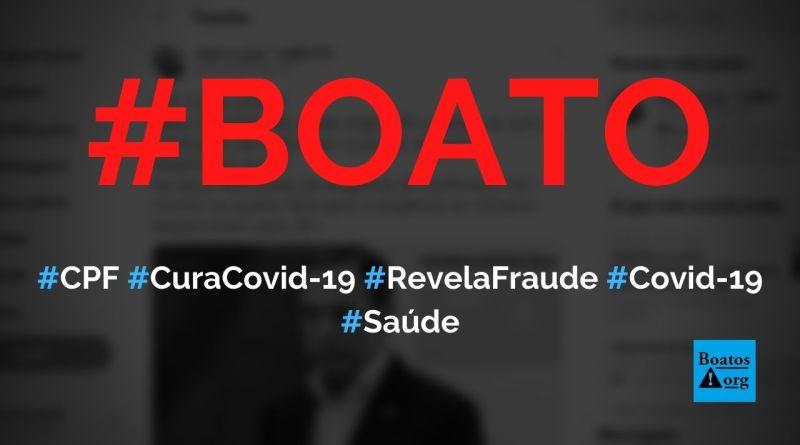 CPF cura Covid-19 e prova que há fraude na notificação de óbitos, diz boato (Foto: Reprodução/Facebook)
