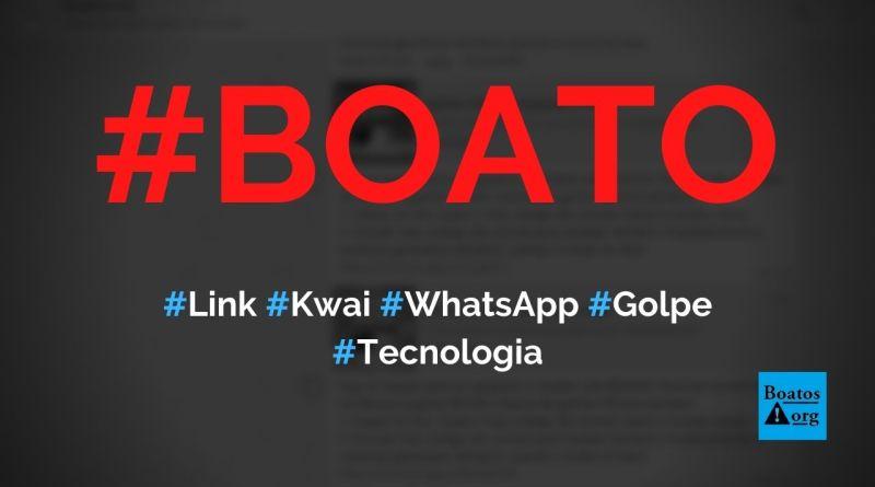 """Link """"ganhar dinheiro baixando o Kwai"""" é golpe, diz boato (Foto: Reprodução/WhatsApp)"""