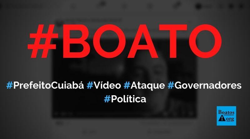Prefeito de Cuiabá, Emanuel Pinheiro, critica governador do Piauí e defende Bolsonaro em vídeo, diz boato (Foto: Reprodução/Facebook)