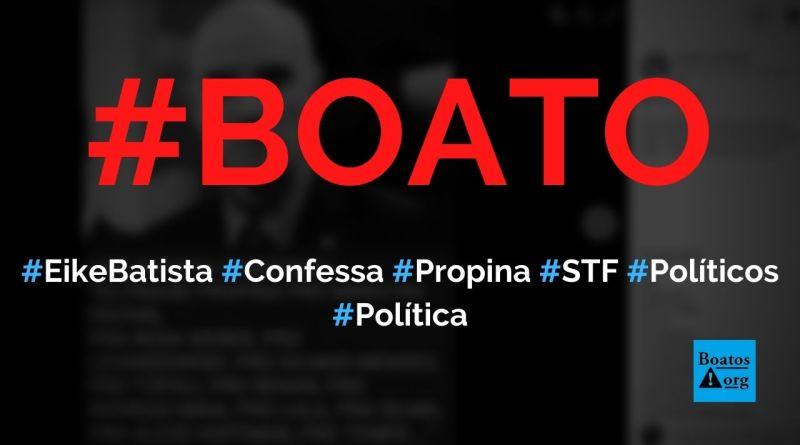 Eike Batista diz que pagou propina a ministros do STF, a Renan, Lula, Dilma e Temer, diz boato (Foto: Reprodução/Facebook)