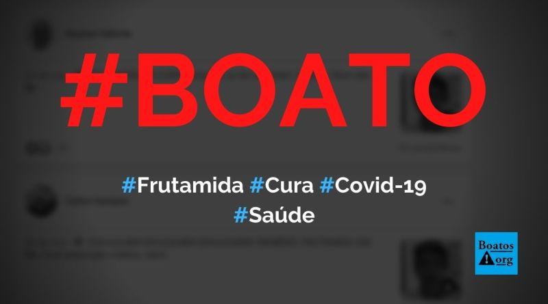 Frutamida é descoberta como a cura da Covid-19, diz boato (Foto: Reprodução/Facebook)