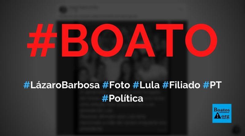 Lázaro Barbosa aparece em foto com Lula e é filiado ao PT, diz boato (Foto: Reprodução/Facebook)