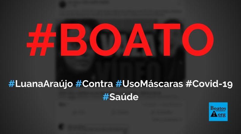 Luana Araújo é contra o uso de máscaras no combate à Covid-19, diz boato (Foto: Reprodução/Facebook)