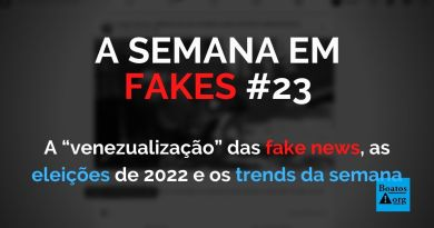 Venezualização das fake news e as eleições de 2022 no Brasil