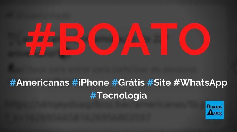 Americanas dá iPhone grátis em comemoração de aniversário em site no WhatsApp, diz boato (Foto: Reprodução/WhatsApp)