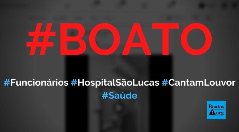 Hospital São Lucas zera leitos de UTI e profissionais de saúde cantam louvor cristão, diz boato (Foto: Reprodução/Facebook)