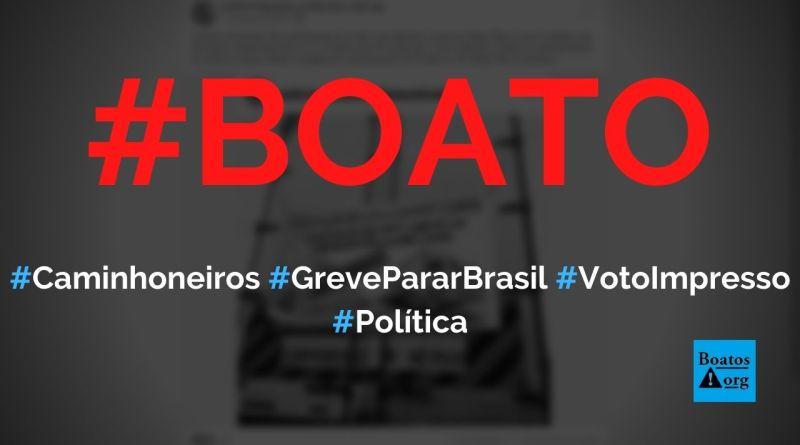 Caminhoneiros vão fazer greve por voto impresso em 7 de setembro e parar o Brasil, diz boato (Foto: Reprodução/Facebook)