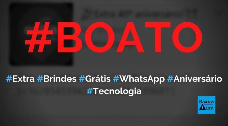 Extra dá brindes grátis no WhatsApp por causa de 40º aniversário, diz boato (Foto: Reprodução/FacebooK)
