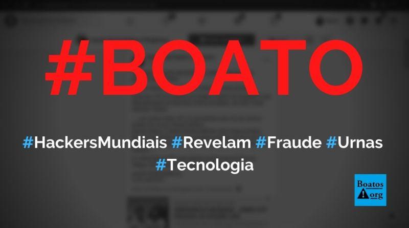 Hackers mundiais divulgam fraudes da urna eletrônica e democracia hackeada pelo PT, diz boato (Foto: Reprodução/Facebook)