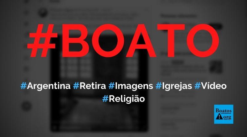Argentina retira imagens de igrejas e dá início a modelo avançado de comunismo, diz boato (Foto: Reprodução/Facebook)