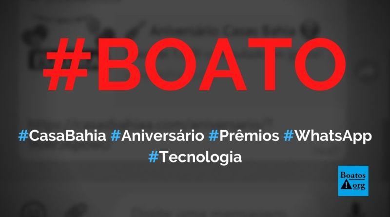 Casas Bahia faz aniversário de 69 anos e dá prêmios grátis no WhatsApp, diz boato (Foto: Reprodução/Facebook)