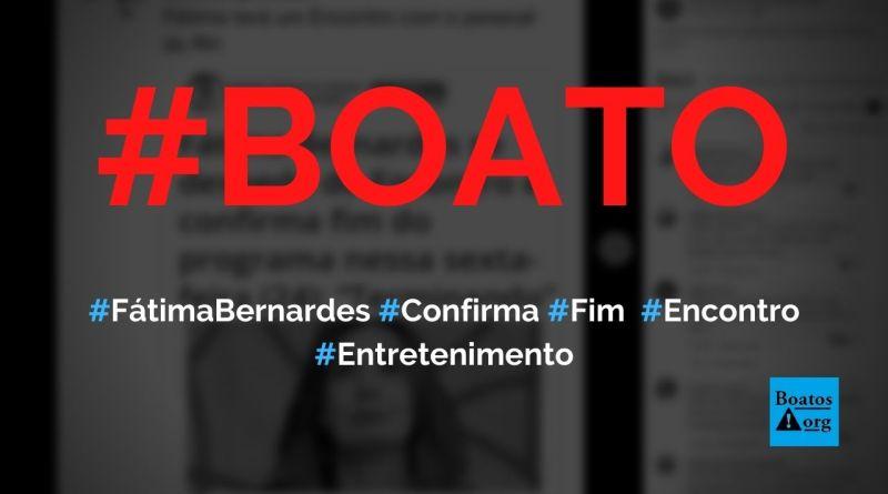 Fátima Bernardes confirma fim programa Encontro e se despede da Globo, diz boato (Foto: Reprodução/Facebook)