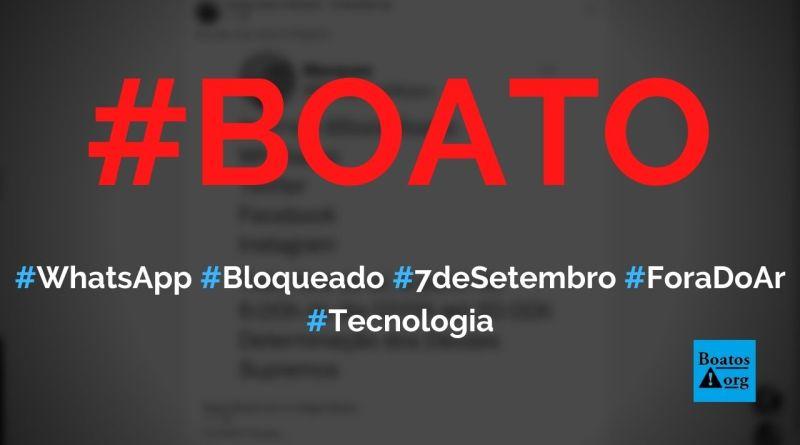 WhatsApp vai ser bloqueado e ficar fora do ar no dia 7 de setembro, diz boato (Foto: Reprodução/Facebook)