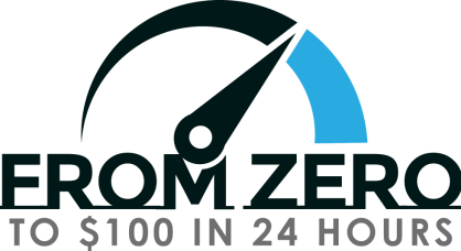 Zero To $100 In 24 Hours