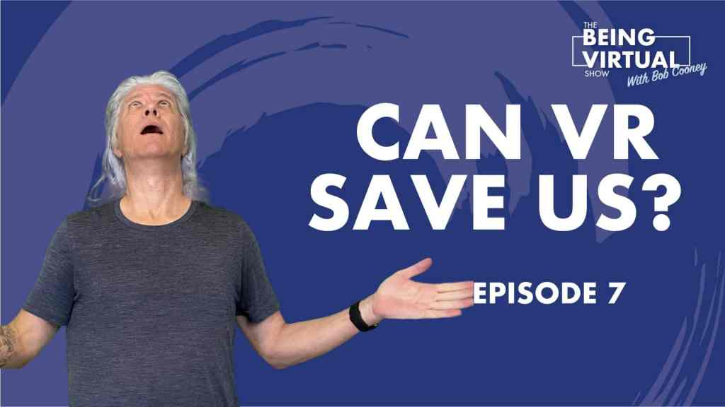 Can VR save us EPISODE 7
