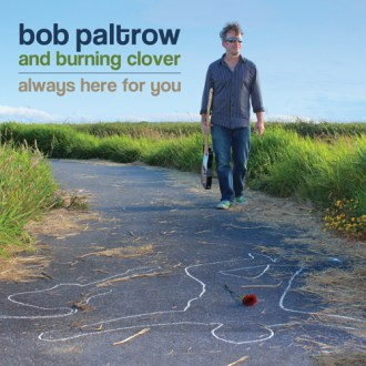 """Bob Paltrow """"Always Here For You"""""""