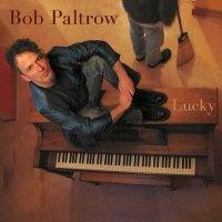 bob-paltrow-musiccd-lucky