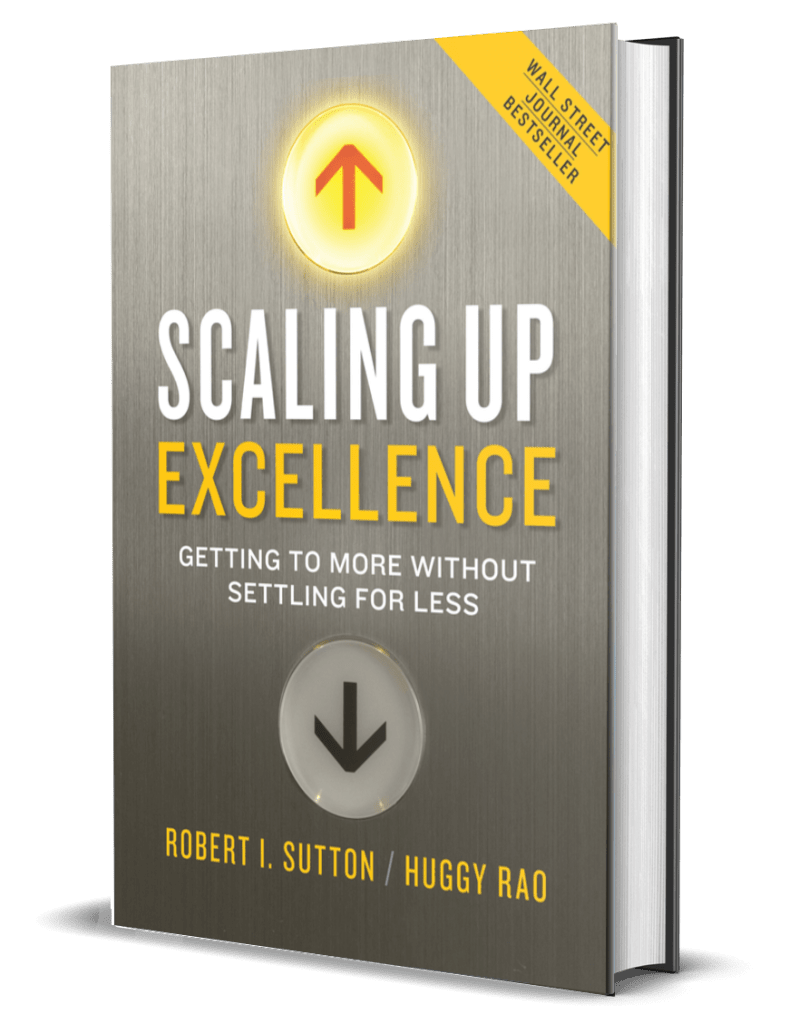 Scaling Up Excellence by Robert I. Sutton & Huggy Rao