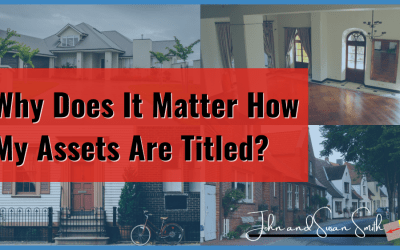 How Titling of Assets Impacts Your Estate Plan