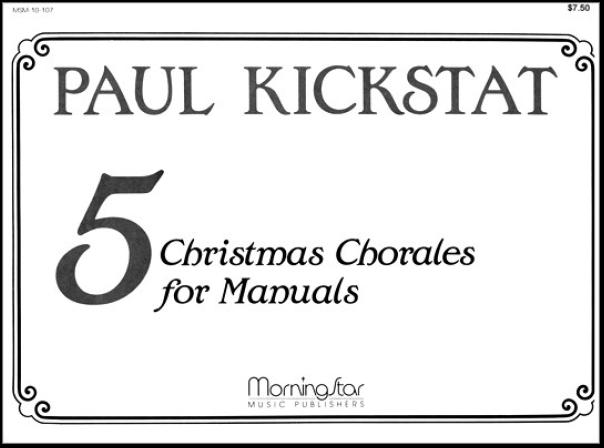 Kickstat, Paul (1893-1959) Five Christmas Chorales for