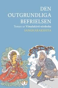 Den outgrundliga befrielsen – teman ur Vimalakirti-nirdesha