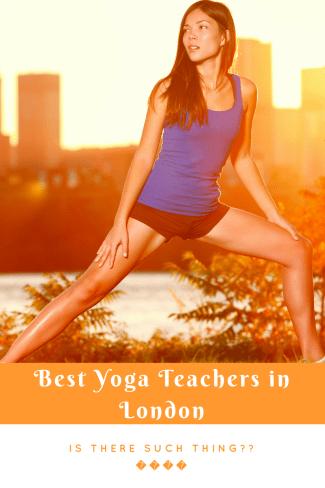 Best Yoga Teachers in London?