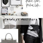 MONDAY'S MUST-HAVES