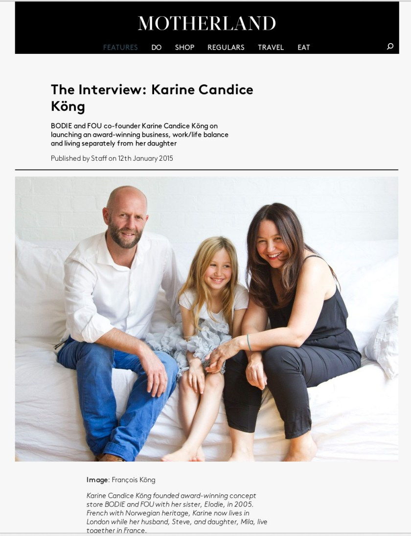 Interview in Motherland talking about running a business, the infamous work/balance, and Motherhood http://motherland.net/features/the-interview-karine-candice-kong/