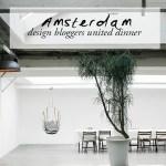 Design bloggers united dinner | Amsterdam