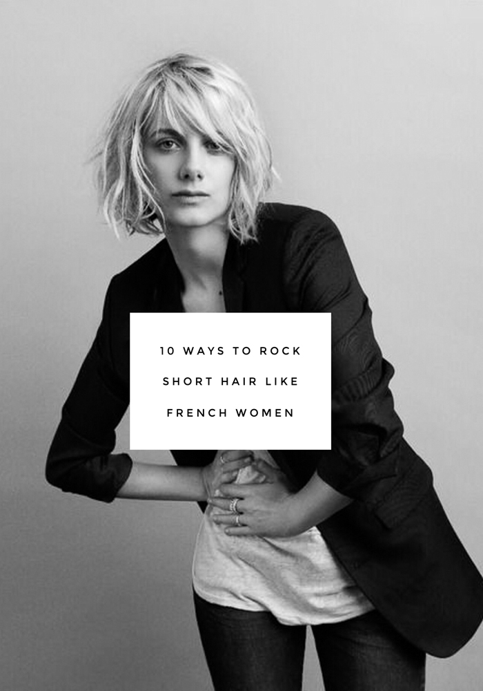 10 ways to rock short hair like French women