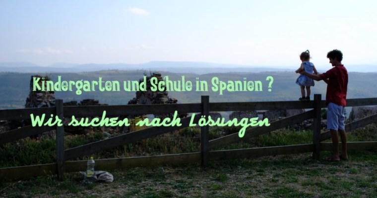Kindergarten und Schule in Spanien? Wir suchen nach Lösungen